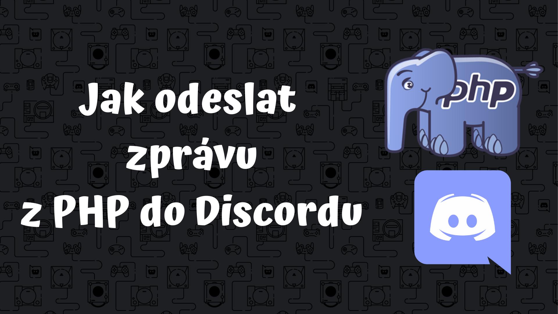 Jak odeslat zprávu na discord přes PHP